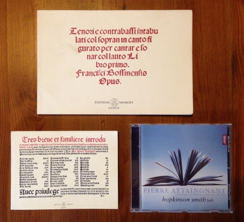 clockwise from bottom left: Attaingnant's Tres breve introduction of 1529 (facsimile); Petrucci's Libro Primo of frottole and ricercare by Bossinensis of 1509 (facsimile); Hopkinson Smith's Attaingnant: Preludes, Chansons, and Danses (2001/2002) ~ click to enlarge