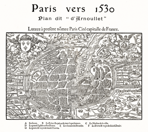 Paris circa 1530, during the reign of King Frances I of France. Originally created by Balthazar Arnoullet in 1550 and reproduced by A. Taride in 1908.