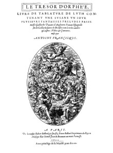Title page of Antoine Francisque's Le Trésor d'Orphée (The Treasury of Orpheus ~ Paris, Pierre Ballard, 1600